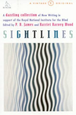 Sightlines: An Anthology Of New Writing by P D James & Harriet Harvey Wood