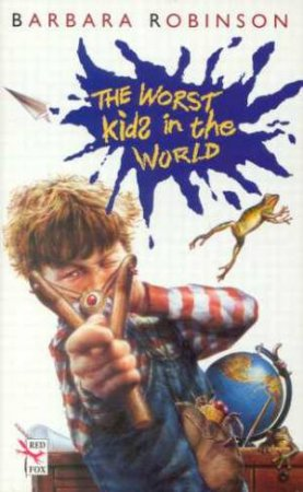 The Worst Kids in World by Barbara Robinson