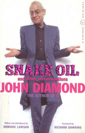 Snake Oil & Other Preoccupations by John Diamond