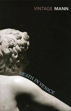 Vintage Classics: Death in Venice  by Thomas Mann