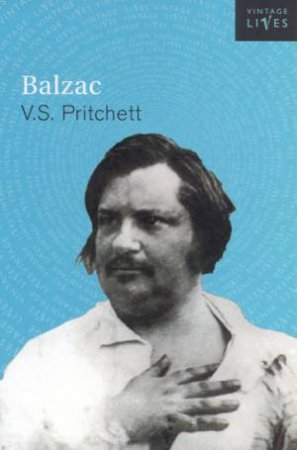 Vintage Lives: Balzac by V S Pritchett