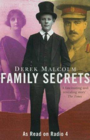 Family Secrets by Derek Malcolm
