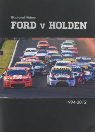 Illustrated History Ford v Holden by Various