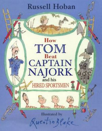 How Tom Beat Captain Najork And His Hired Sportsmen by Russell Hoban