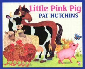 Little Pink Pig by Pat Hutchins