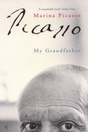 Picasso: My Grandfather by Marina Picasso