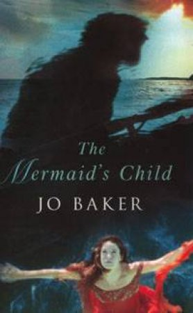 Mermaid's Child by Jo Baker