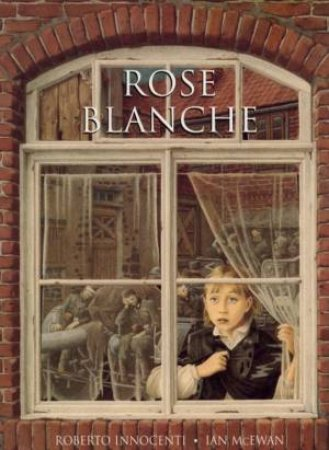 Rose Blanche by Ian McEwan & Roberto Innocenti