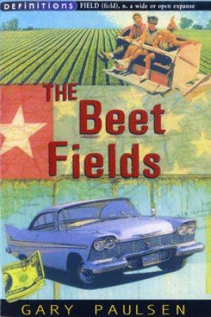 Beet Fields by Gary Paulsen
