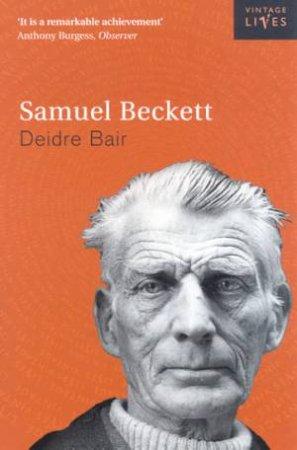 Vintage Lives: Samuel Beckett by Deirdre Bair