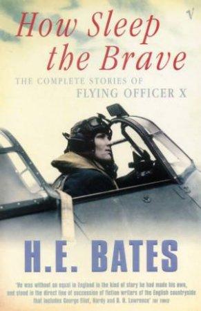 How Sleep The Brave by H E Bates