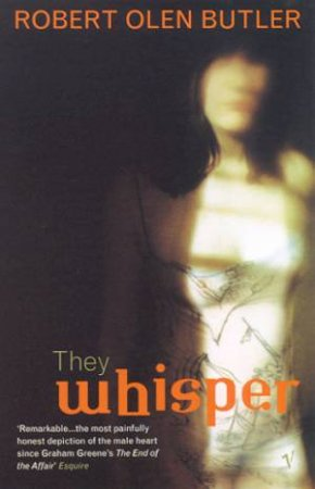 They Whisper by Robert Olen Butler