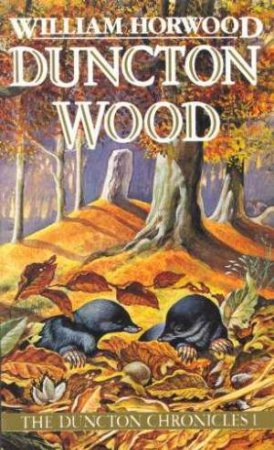 Duncton Wood by William Horwood