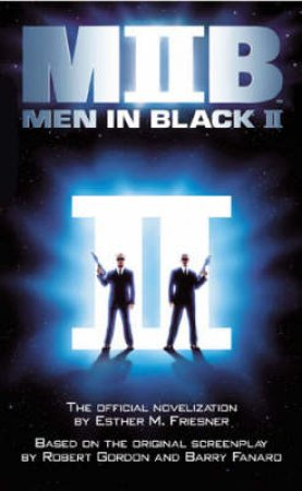 Men In Black II - Film Tie-In by Esther M Friesner