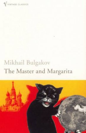 Vintage Classics: The Master And The Margarita by Mikhail Bulgakov