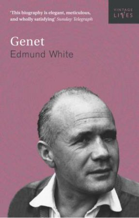 Vintage Lives: Genet by Edmund White