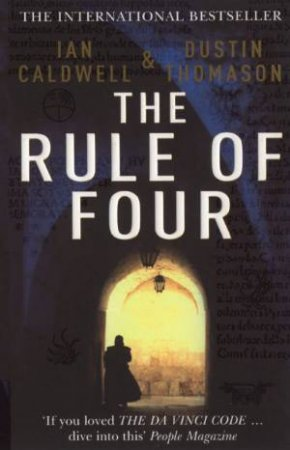 Rule Of Four by Ian Caldwell & Dustin Thomason