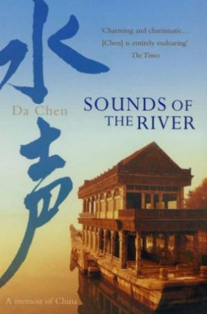 Sounds Of The River: A Memoir Of China by Da Chen