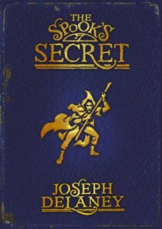 The Spook's Secret by Joseph Delaney