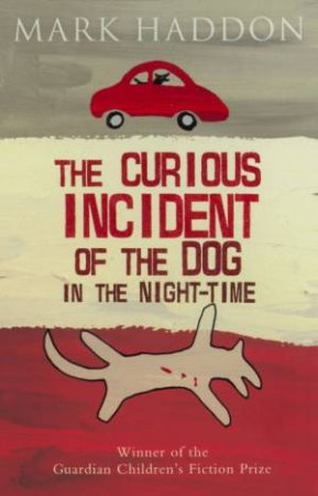 Curious Incident Of The Dog In The Night-Time by Mark Haddon