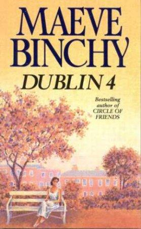 Dublin 4 by Maeve Binchy