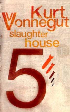 Slaughterhouse 5 by Kurt Vonnegut