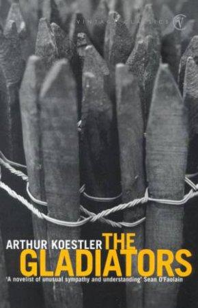 The Gladiators by Arthur Koestler