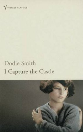 Vintage Classics: I Capture The Castle by Dodie Smith