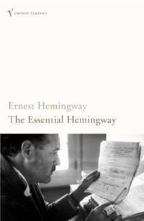 The Essential Hemmingway by Ernest Hemmingway