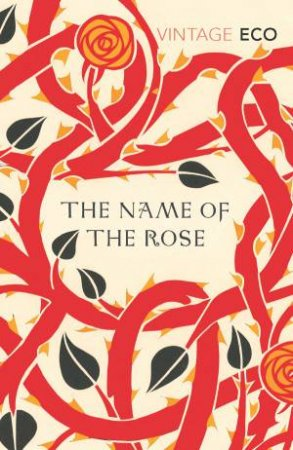 Vintage Classics: The Name Of The Rose by Umberto Eco