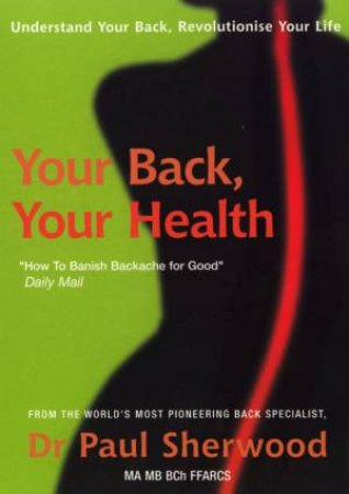 Your Back, Your Health by Dr Paul Sherwood