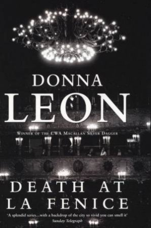 A Commissario Brunetti Novel: Death At La Fenice by Donna Leon