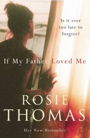 If My Father Loved Me by Rosie Thomas