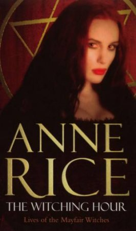 Mayfair Witches 01:The Witching Hour by Anne Rice