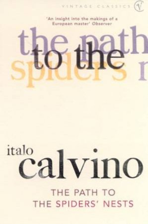 Vintage Classics: The Path To The Spiders' Nests by Italo Calvino