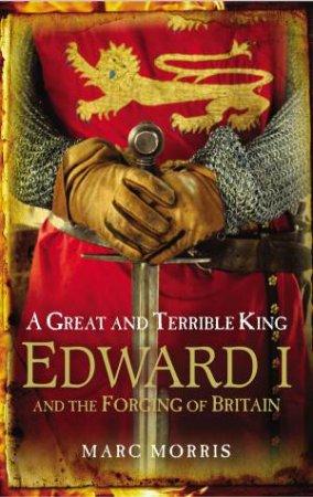 Great and Terrible King: Edward I