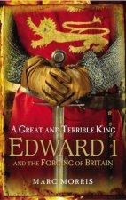 Great and Terrible King Edward I