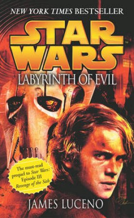 Star Wars: Labyrinth of Evil by James Luceno
