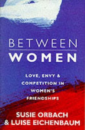 Between Women by  Susie Orbach