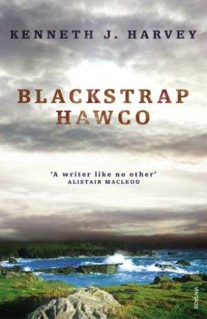 Blackstrap Hawco by Kenneth Harvey