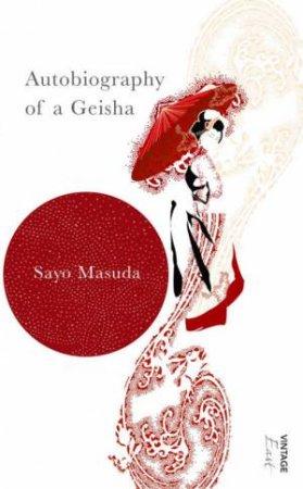 Autobiography Of A Geisha by Sayo Masuda