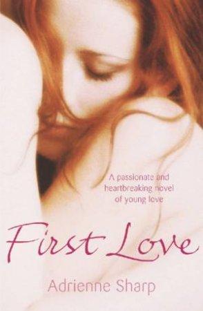 First Love by Adrienne Sharp