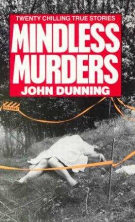 Mindless Murders by John Dunning