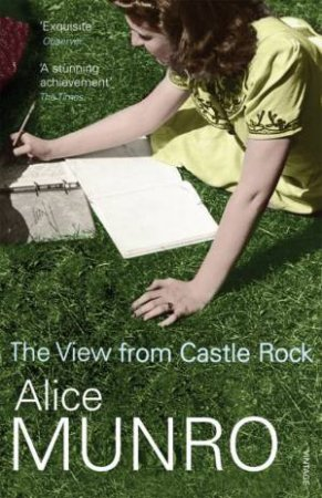 The View From Castle Rock by Alice Munro