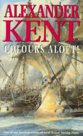 Colours Aloft by Alexander Kent