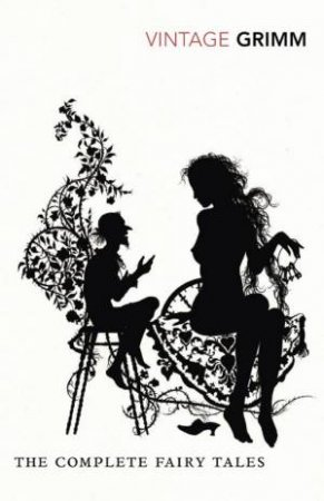 Vintage Classics: The Complete Fairy Tales by Grimm Brothers