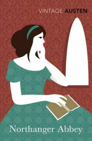 Vintage Classics: Northanger Abbey by Jane Austen