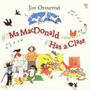 Ms McDonald Has A Class by Jan Ormerod