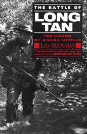 The Battle Of Long Tan by Lex McAulay