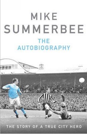Mike Summerbee by Mike Summerbee